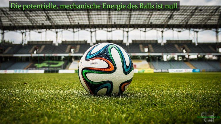 Potentiale - Mechanische Energie eines Fußballs