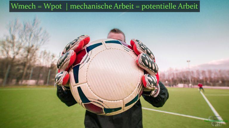 Potentiale - Mechanische Arbeit am Fußball