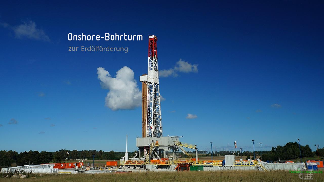 Ölwirtschaft - Onshore - Bohrturm