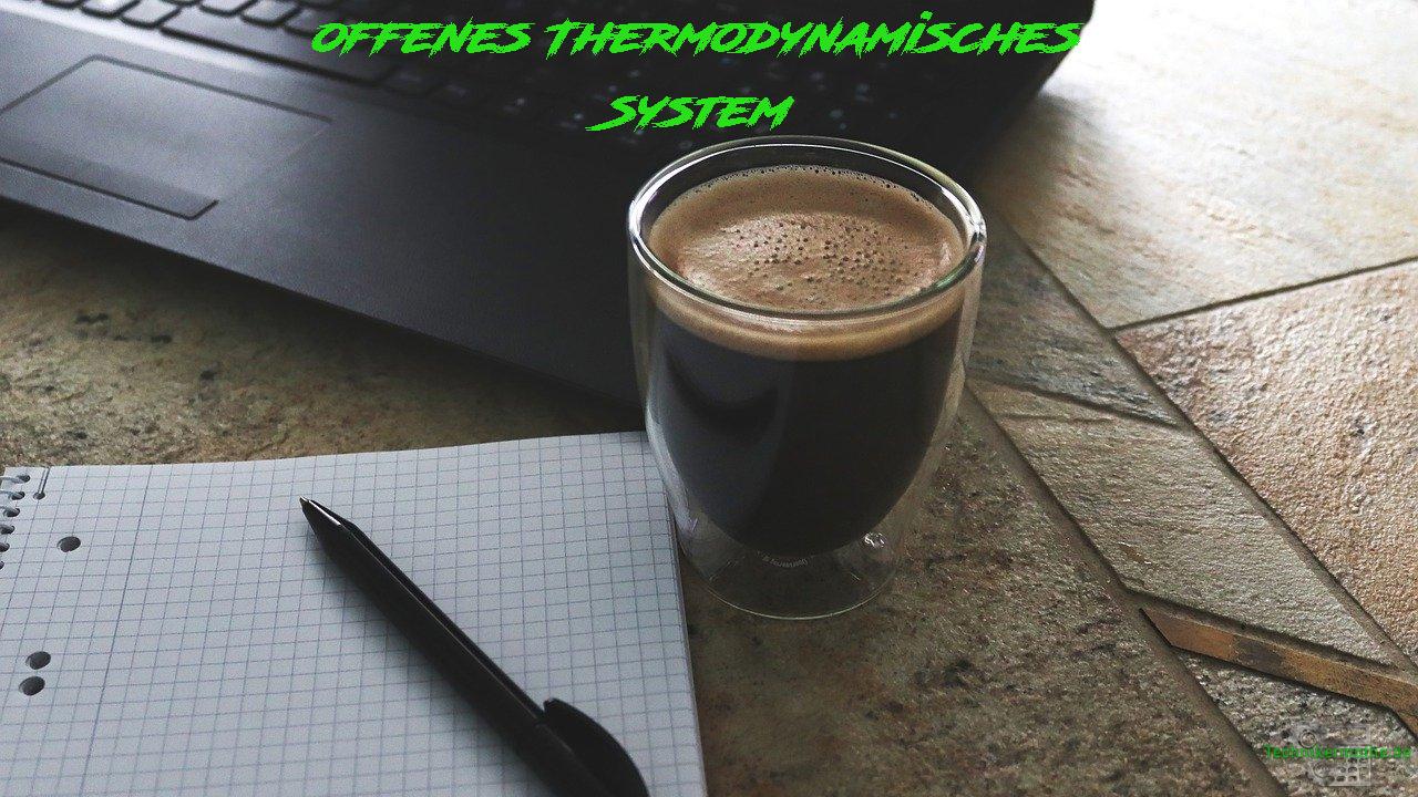 Offenes Thermodynamisches System - Glas