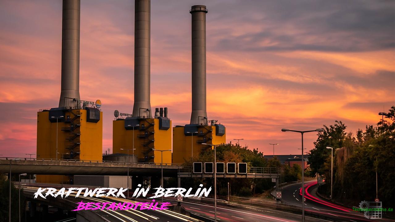 Kraftwerk in Berlin - Kraftwerkaufbau