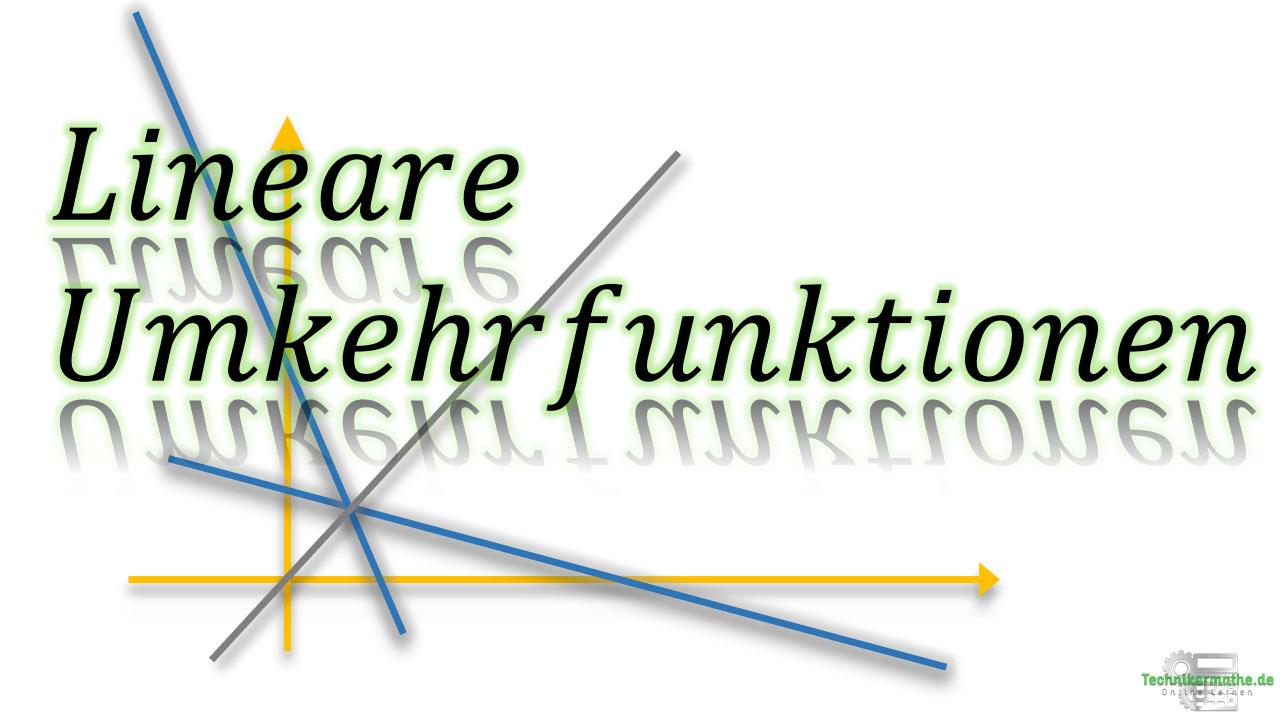 Umkehrfunktion linearer Funktionen