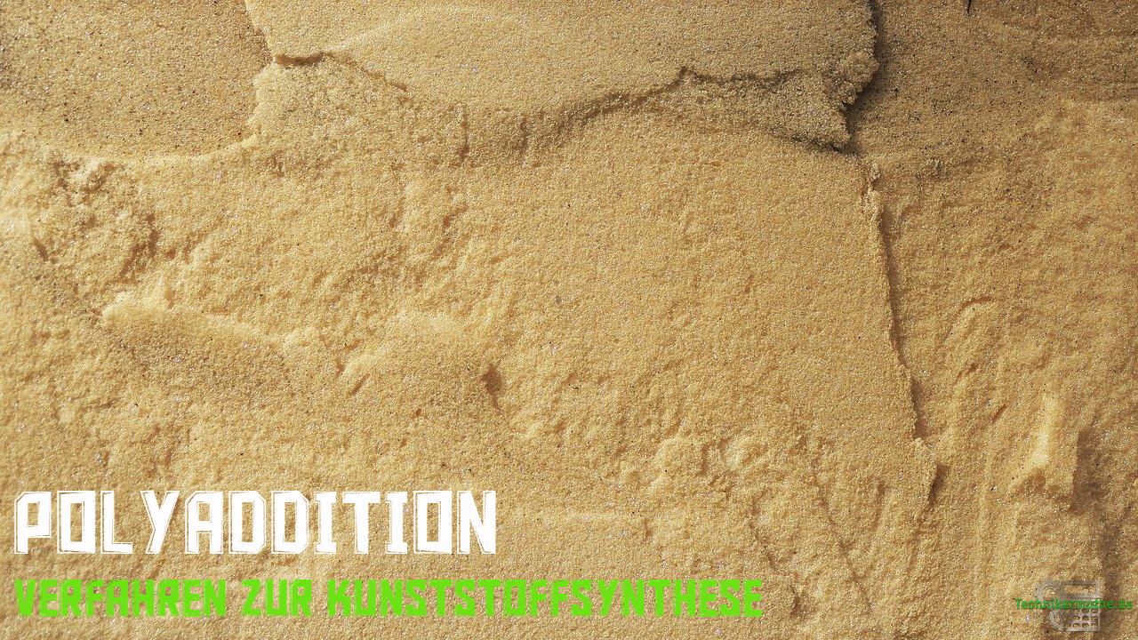 Polyaddition - Schaumstoffe
