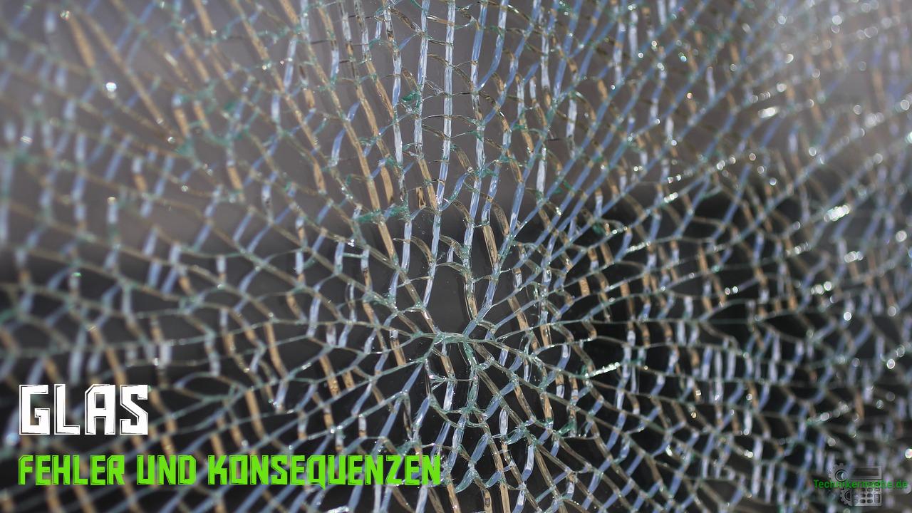 Glasfehler - Fehler bei der Glasherstellung