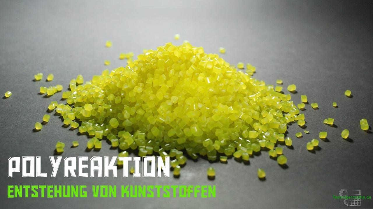 Polyreaktion - Kunststoffe herstellen