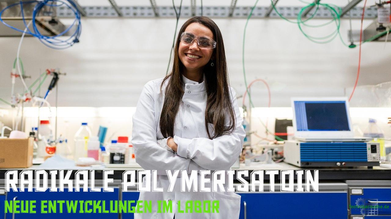Radikale Polymerisation - Entwicklung im Labor