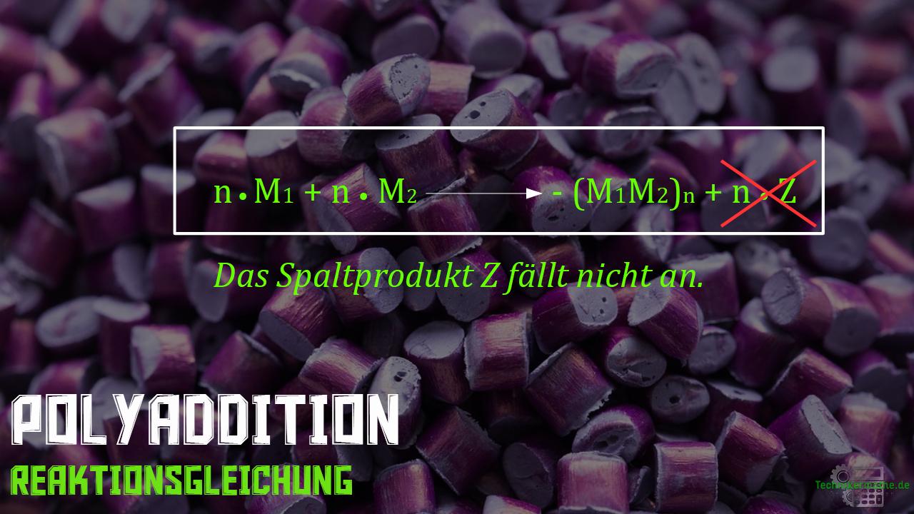 Polyaddition - Reaktionsgleichung