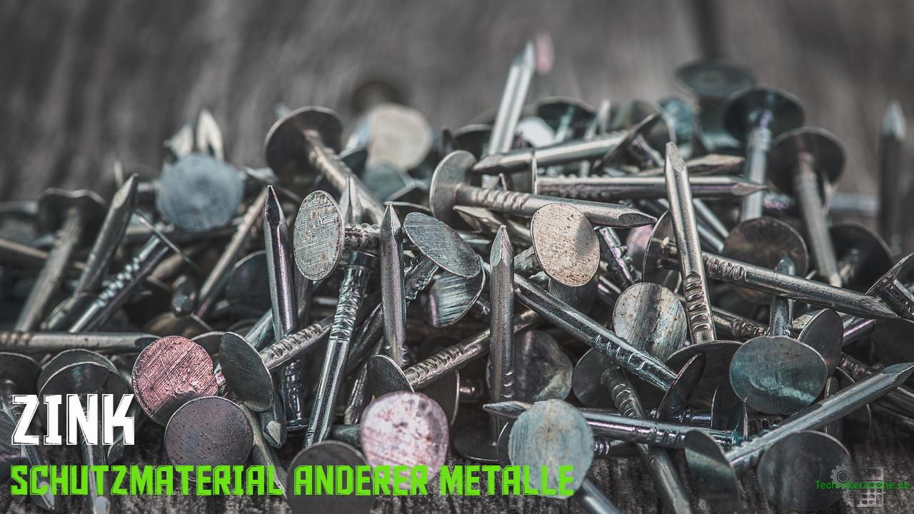 Zink - Schutzmaterial für andere Metalle