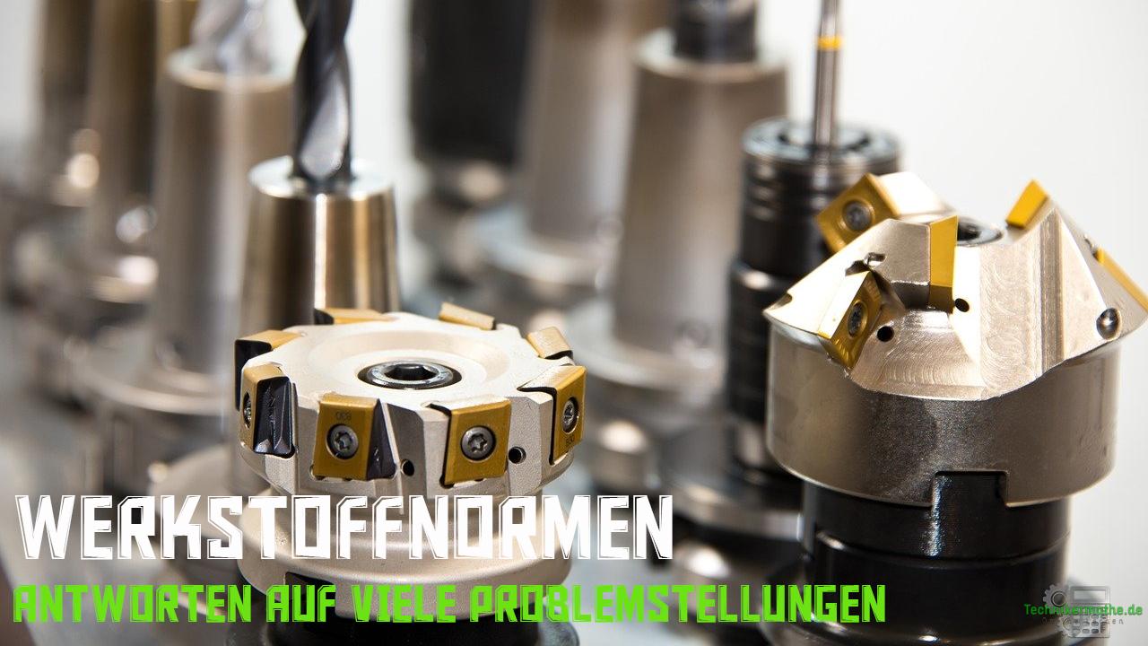 Werkstoffnormung - Werkzeuge