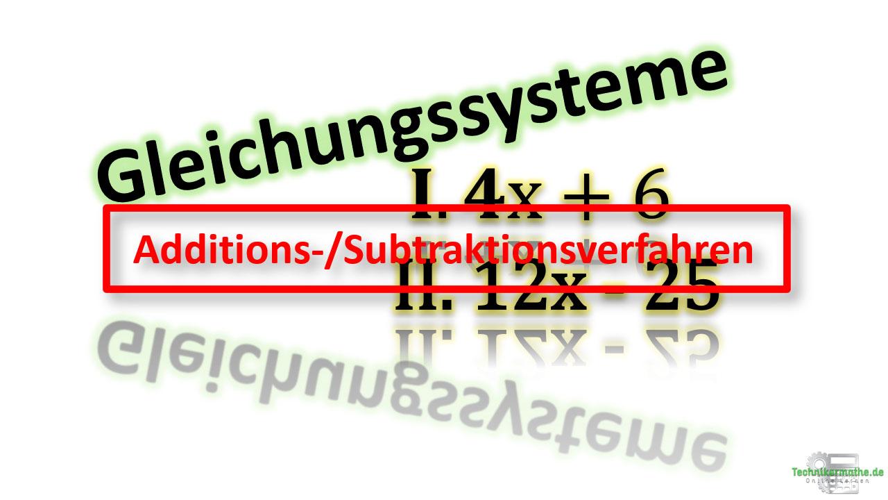 Additionsverfahren Subtraktionsverfahren