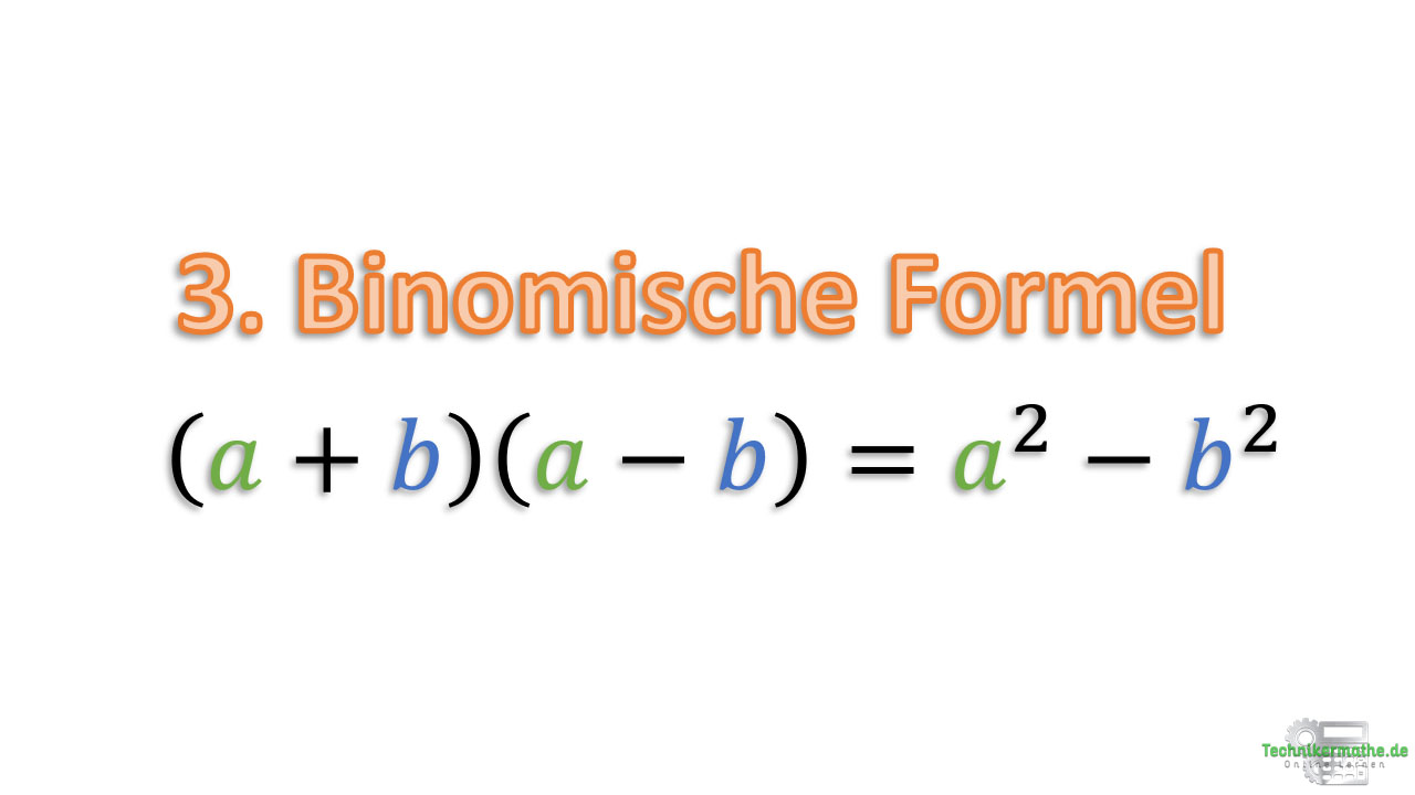 Dritte binomische Formel, binomische Formeln