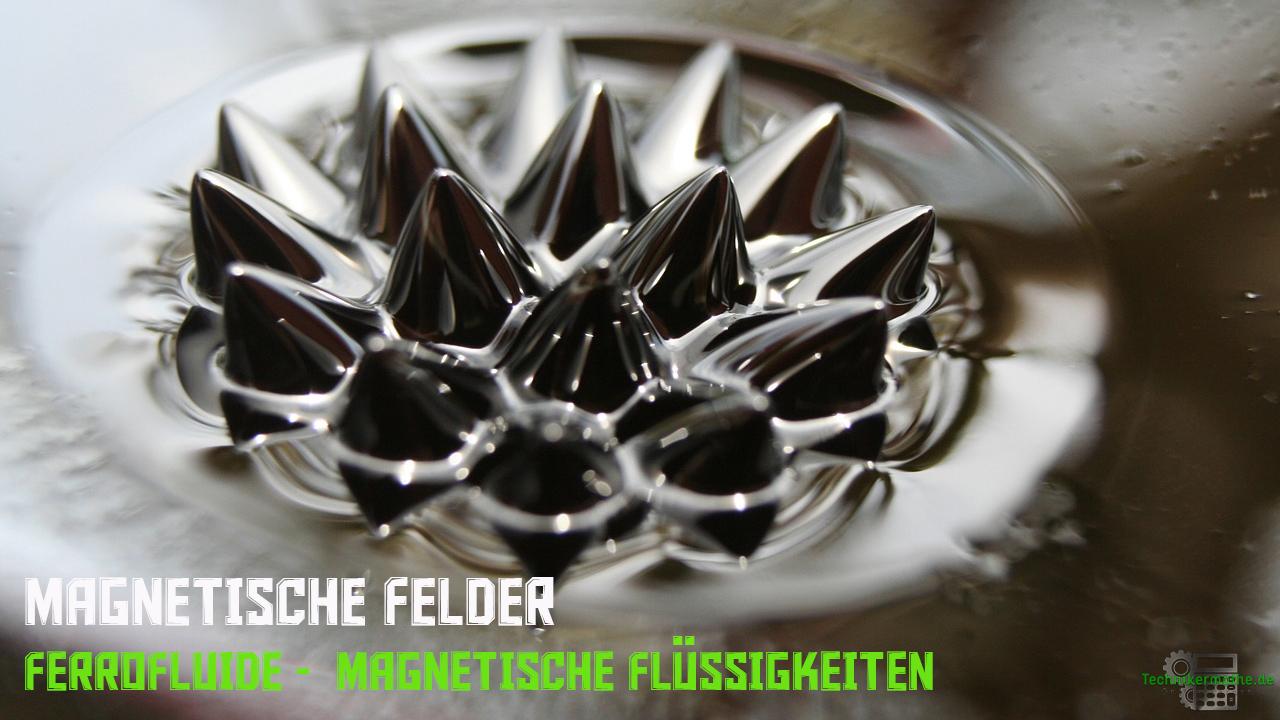 Magnetisches Feld - Ferrofluide