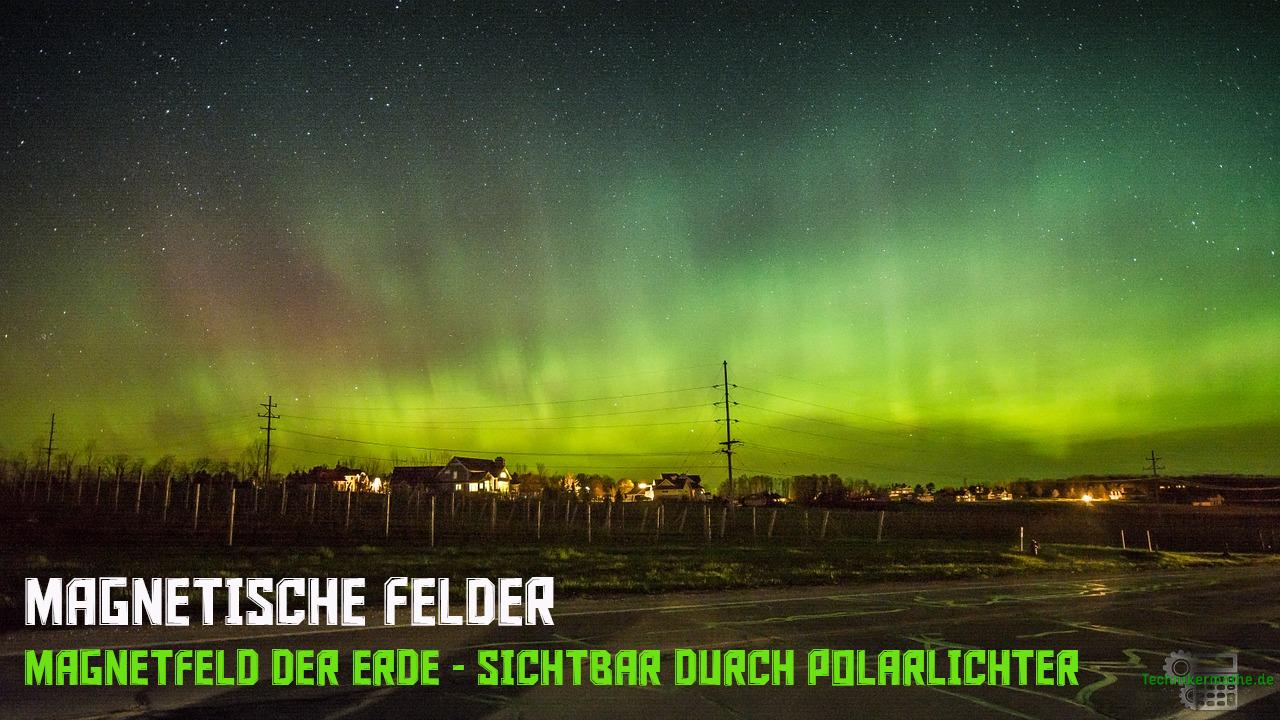 Magnetisches Feld - Polarlichter