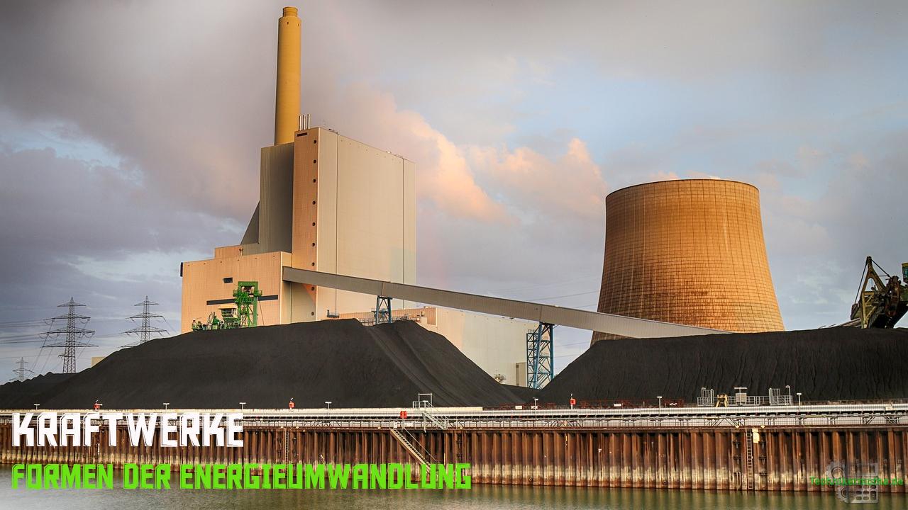 Energieumwandlung Kraftwerke