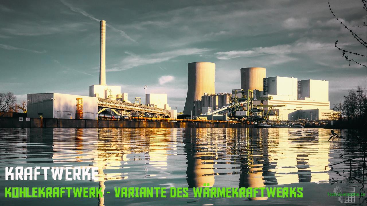 Energieumwandlung Kraftwerke -Kohlekraftwerk
