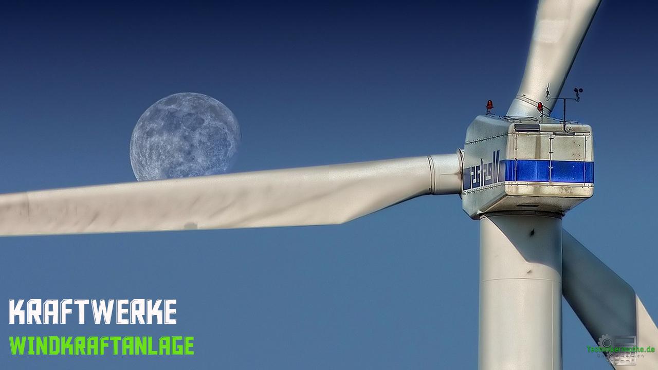 Energieumwandlung Kraftwerke - Windkraftanlage