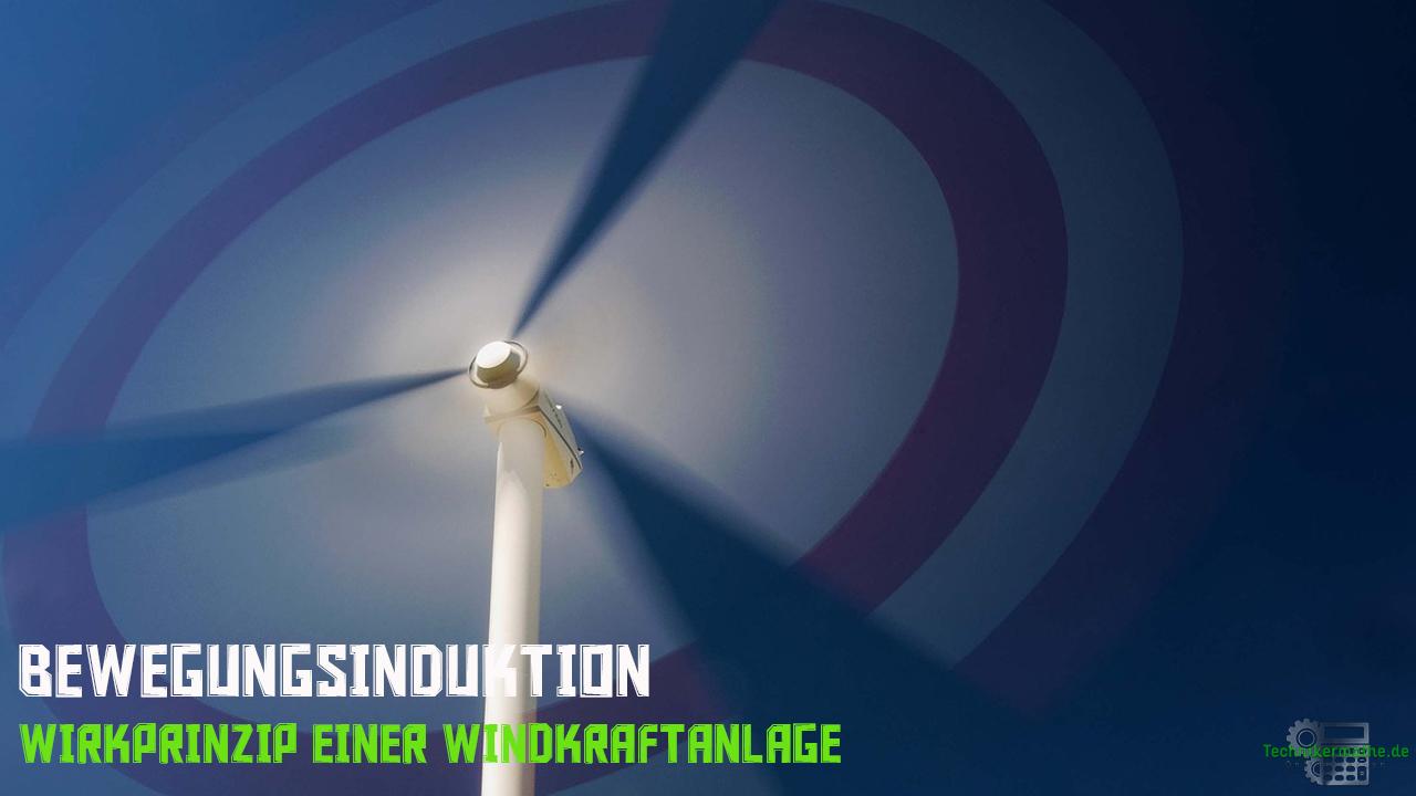 Bewegungsinduktion - Windkraftanlage