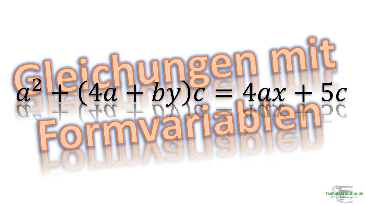 Gleichungen mit Formvariablen