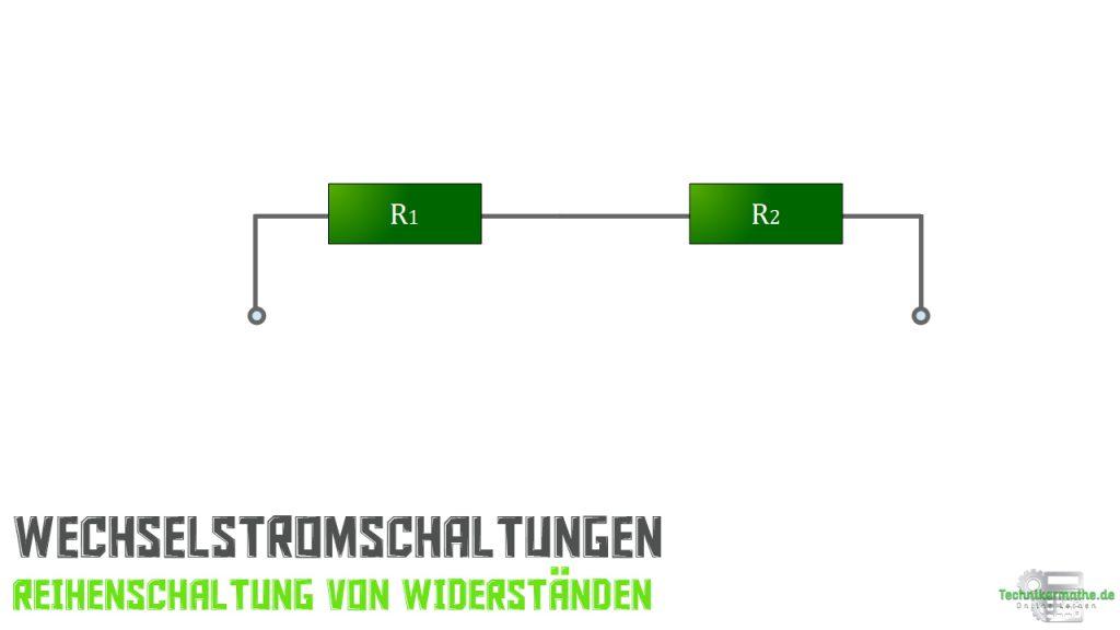 Wechselstromschaltung - Reihenschaltung
