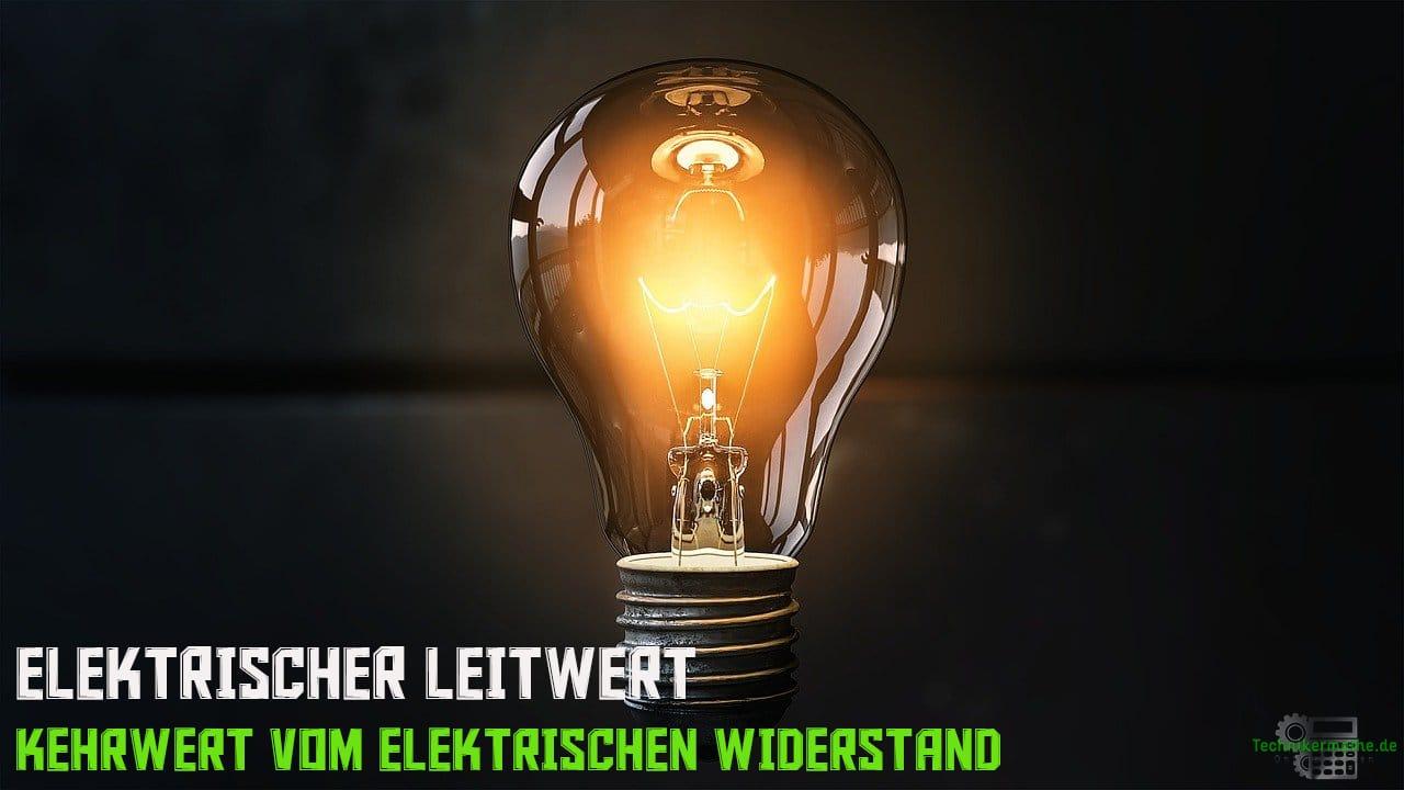 Elektrischer Leitwert - Glühbirne