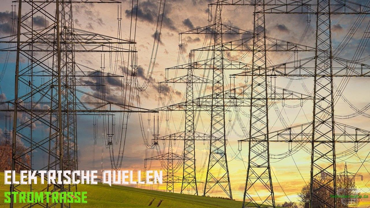 Elektrische Quellen - Stromtrassen