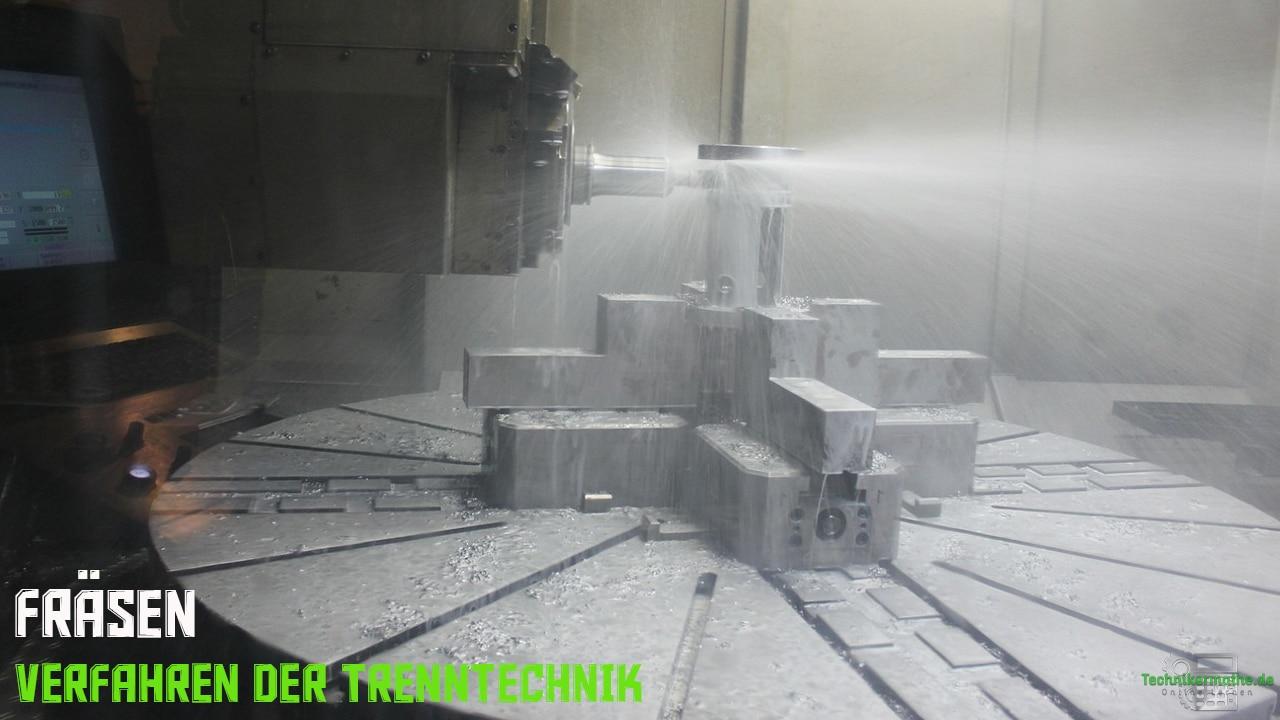 Fräsen - Verfahren der Trenntechnik