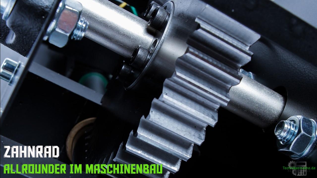 Zahnrad - Allrounder im Maschinenbau