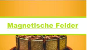 Onlinekurs - Magnetische Felder